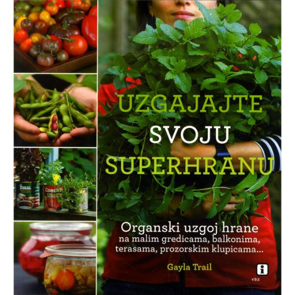 Uzgajajte svoju superhranu